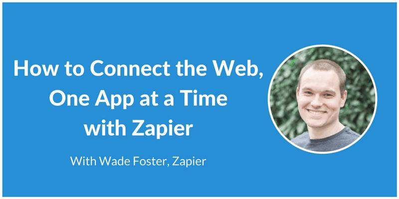 Wade Foster - Zapier