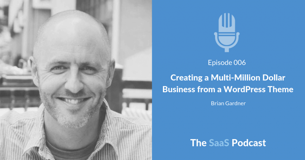 Creating a Multi-Million Dollar Business from a WordPress Theme - with Brian Gardner