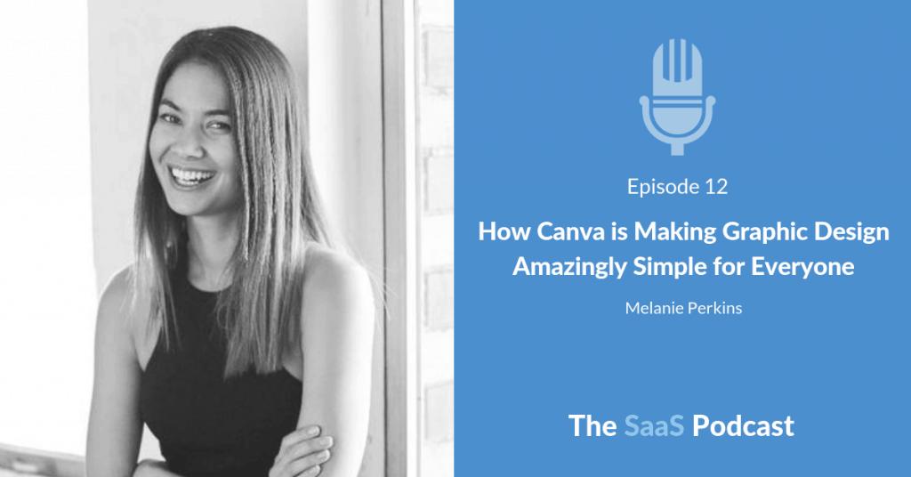 How Canva is Making Graphic Design Amazingly Simple for Everyone - with Melanie Perkins