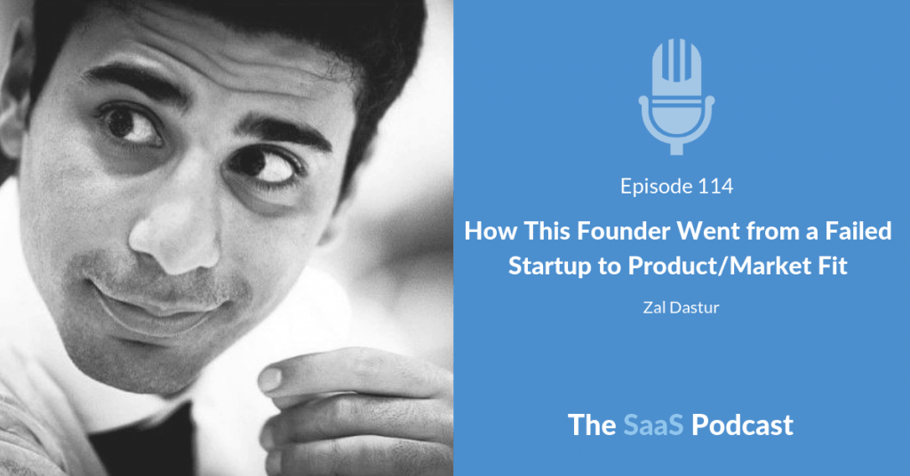 How This Founder Went from a Failed Startup to ProductMarket Fit - Zal Dastur