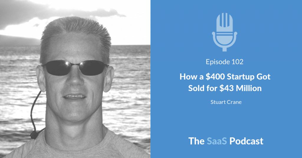 How a $400 Startup Got Sold for $43 Million - Stuart Crane