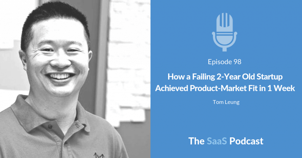 How a Failing 2-Year Old Startup Achieved Product-Market Fit in 1 Week - Tom Leung
