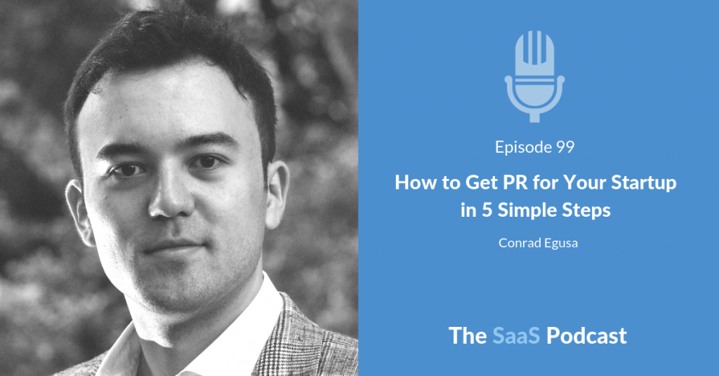 How to Get PR for Your Startup in 5 Simple Steps -Conrad Egusa