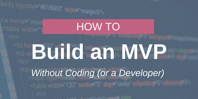 How to Build an MVP Without Coding