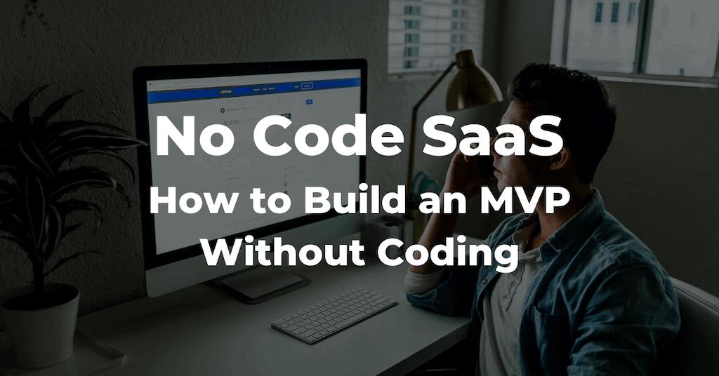 No Code SaaS MVP