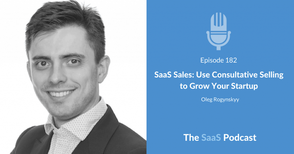 Oleg Rogynskyy - SaaS Sales Consultative Selling