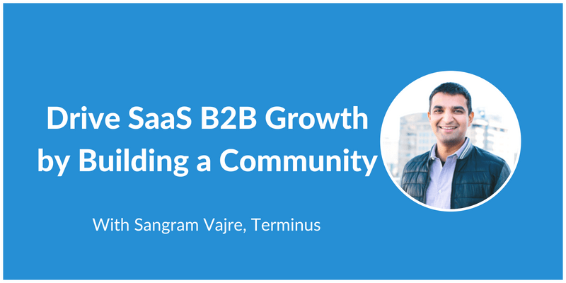 SaaS B2B Growth with Sangram Vajre Terminus