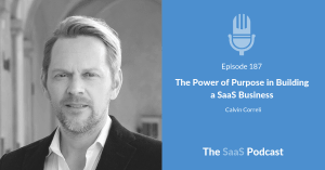 Power of Purpose in SaaS - Calvin Correli - Simplero