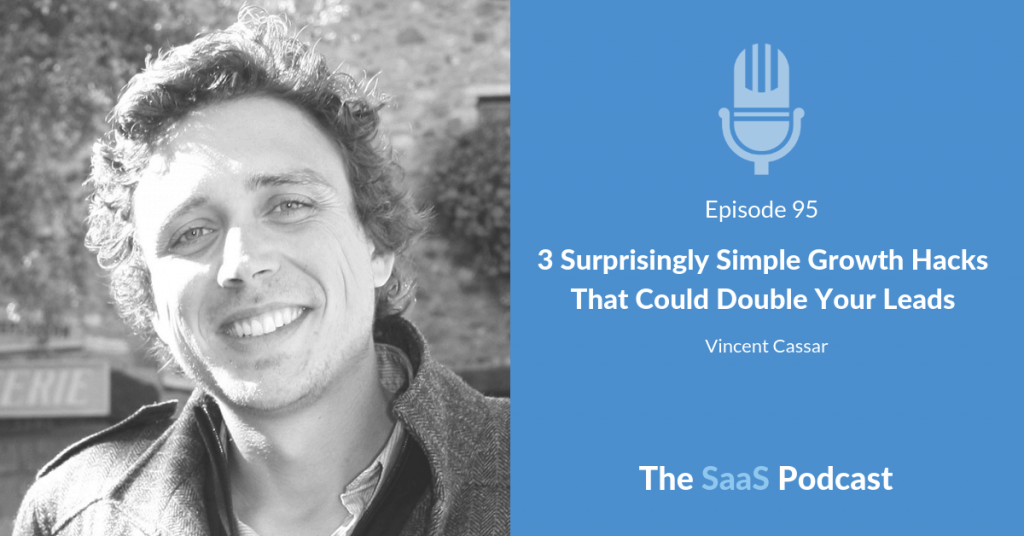 3 Surprisingly Simple Growth Hacks That Could Double Your Leads - Vincent Cassar