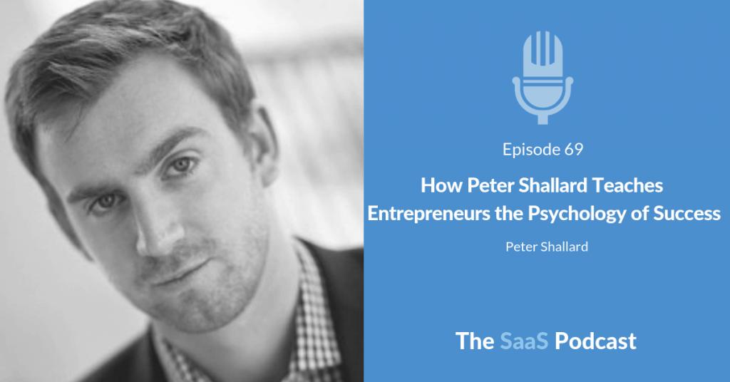 How Peter Shallard Teaches Entrepreneurs the Psychology of Success - Peter Shallard
