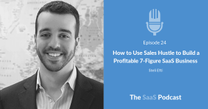 How to Use Sales Hustle to Build a Profitable 7-Figure SaaS Business - with Steli Efti