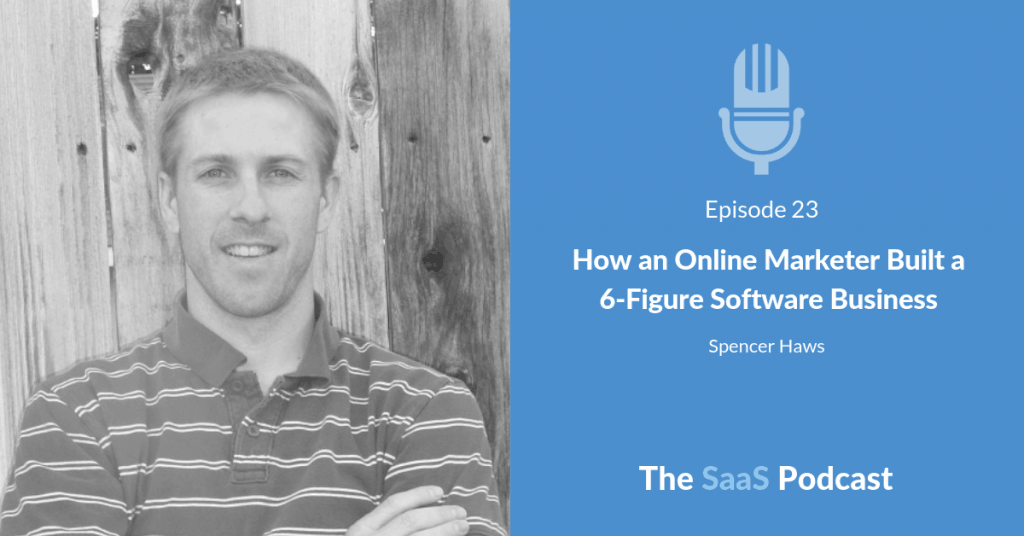How an Online Marketer Built a 6-Figure Software Business - with Spencer Haws