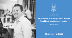 How Wave Is Making Over a Million Small Business Owners Happier - with Kirk Simpson