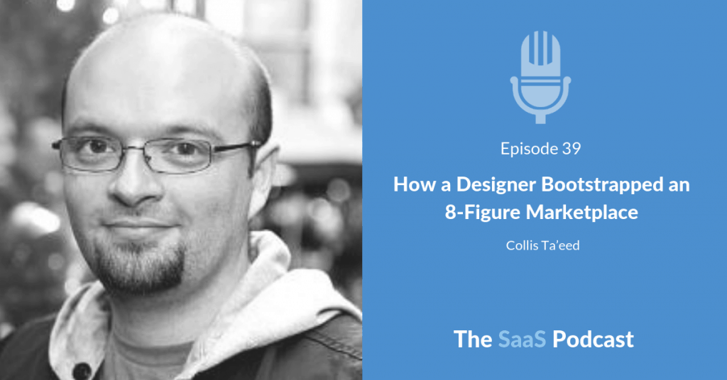 How a Designer Bootstrapped an 8-Figure Marketplace - with Collis Ta'eed