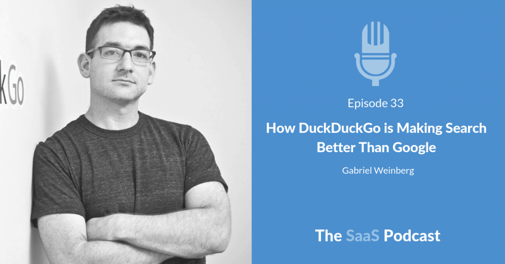How DuckDuckGo is Making Search Better Than Google - with Gabriel Weinberg