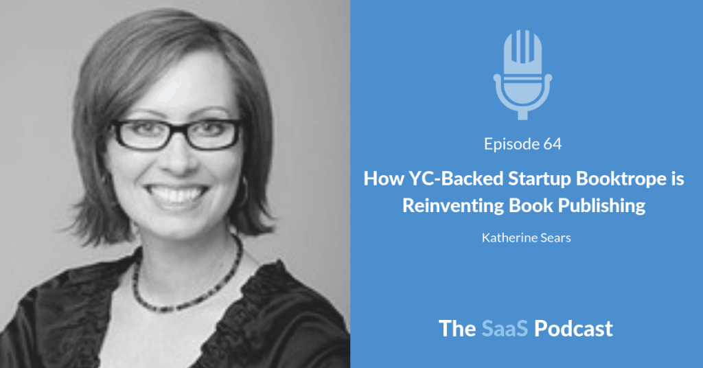 How YC-Backed Startup Booktrope is Reinventing Book Publishing - with Katherine Sears