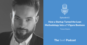 How a Startup Turned the Lean Methodology Into a 7-Figure Business - with Trevor Owens