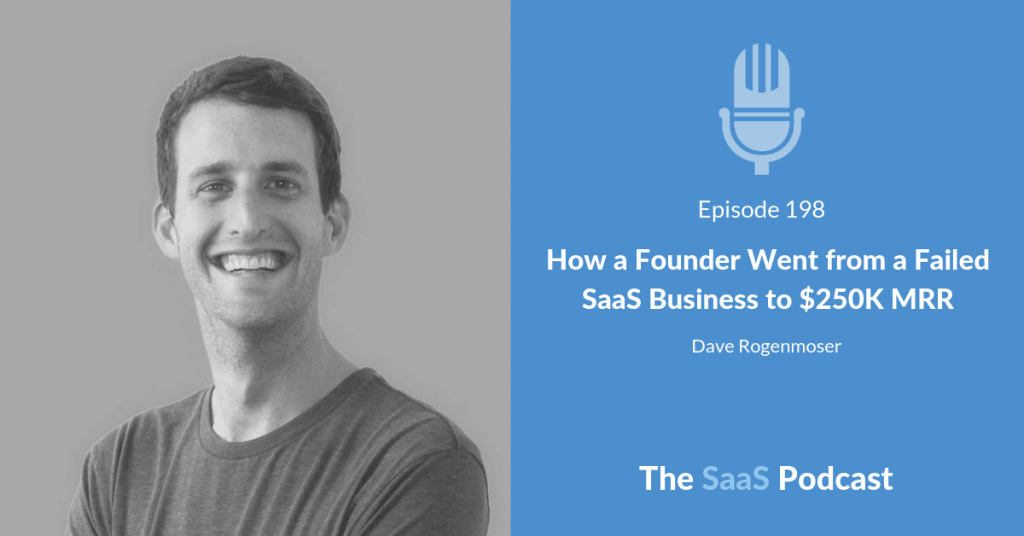 How a Founder Went From a Failed SaaS Business to $250K MRR