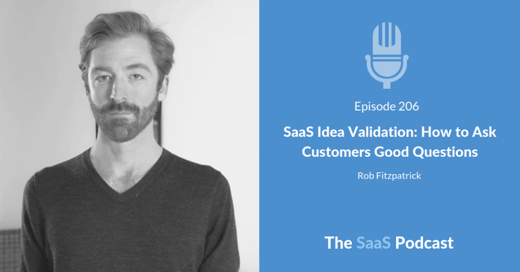 SaaS Idea Validation - Rob Fitzpatrick