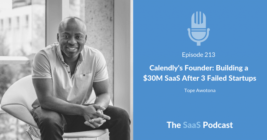 Calendy Founder - Tope Awotona - SaaS Success After 3 Failed Startups