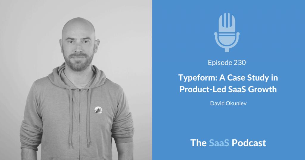 Typeform: A Case Study in Product-Led SaaS Growth - David Okuniev