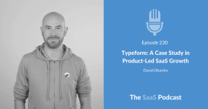 Typeform: A Case Study in Product-Led SaaS Growth - David Okuniev